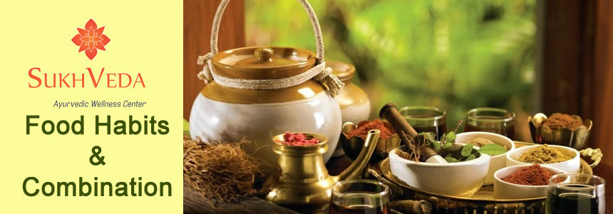 Ayurveda Food Habit and Combination for Healthcare